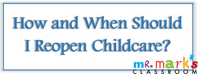 How and When Should I Reopen Childcare?